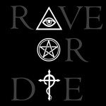Rave Or Die | If you don't rave, you're dead!